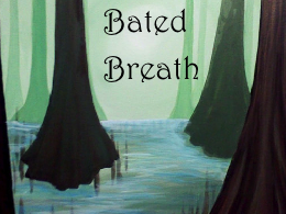 Bated Breath